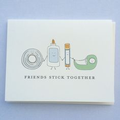 This adorable card, featuring tapes and glues sticking together, is the perfect way to make a friend feel special and supported. -- THE DETAILS: - card size - x - Professional printed This adorable card, featuring tapes and glues Bday Cards, Funny Birthday Cards, Birthday Puns, Friend Birthday Card, Birthday Gifts, Funny Cards, Cute Cards, Funny Greeting Cards, Pun Card