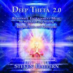 Deep Theta 2.0 by Steven Halpern www.stevenhalpern.com