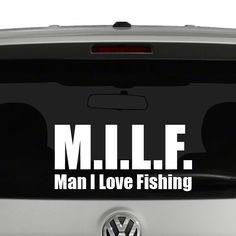 M.I.L.F Man I Love Fishing Vinyl Decal Sticker. Available in several colors and sizes, all cut from outdoor durable vinyl and the highest quality material.