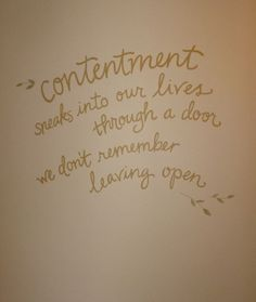 Contentment . . . . . let it in . . . . .