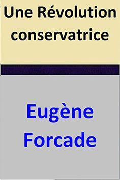 Une Révolution conservatrice par [Forcade, Eugène]