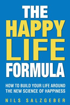 The Happy Life Formula: How to Build Your Life Around the New Science of Happiness Good Books, Books To Read, Amazing Books, Science Of Happiness, Positive Psychology, Blog Writing, Emotional Intelligence, Reading Lists, Self Improvement