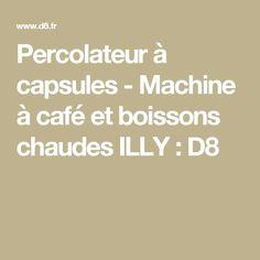 Percolateur à capsules - Machine à café et boissons chaudes ILLY : D8