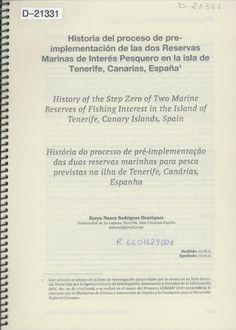 Historia del proceso de pre-implementación de las dos reservas marinas de interés pesquero en la isla de Tenerife, Canarias, España / Karyn Nancy Rodrigues Henriques Colombia : Universidad del Valle, 2013