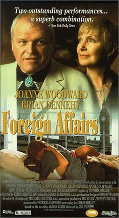 // Foreign Affairs with Joanne Woodward, Brian Dennehy, and Eric Stoltz