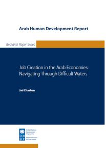"""Chaaban. 2010. """"Job Creation in the Arab Economies: Navigating Through Difficult Waters."""" Arab Human Development Report Research Paper Series. New York: UNDP Regional Bureau for Arab States."""