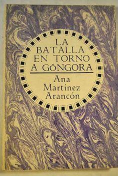 La batalla en torno a Góngora: (selección de textos)/Martínez Arancón, Ana