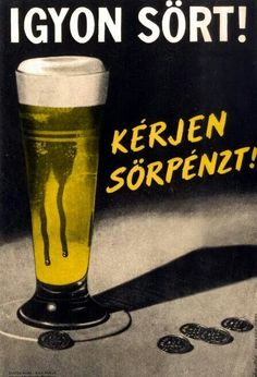 Kérjen sörpénzt! Retro Ads, Vintage Advertisements, Vintage Ads, Vintage Posters, Beer Poster, Poster Ads, Advertising Poster, Old Ads, Illustrations And Posters