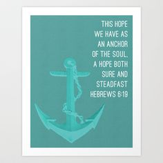 Hebrews 6:19 Anchor of the Soul - Turquoise Art Print by duly noted design - $15.00