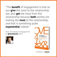 The benefit of #engagement from The Shape of Engagement by @scottgould. Available now on @Amazon & #Kindle