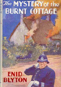 The Mystery of the Burnt Cottage by Enid Blyton - I thought these were brilliant. I had all this series of Mystery Books