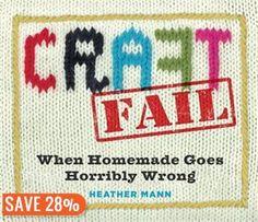CraftFail: When Homemade Goes Horribly Wrong at Indigo
