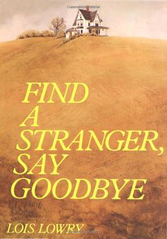Find a Stranger, Say Goodbye: DIVNatalie Armstrong, an attractive, happy teenager about to enter college, sets out to discover the parents who gave her up at infancy. Howard Roark, Lois Lowry, Middle School Reading, Reading Material, What To Read, Reading Lists, Book Worms, Ebooks, Sayings