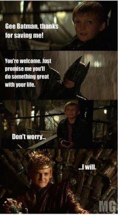 Batman helping Joffrey. Bad decision...