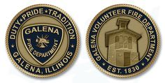 Fire department challenge coins are great items to collect. This is the Galena Fire Departments Challenge Coin