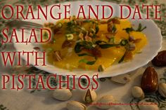 Orange and Date Salad with Pistachios ~ Lydia's Flexitarian Kitchen