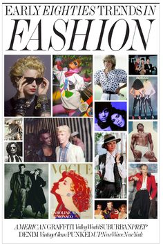 EARLY 80s TRENDS IN FASHION: American Graffiti, Valley World, Suburban Prep, Denim, Vintage Glam, Punked Up, New Wave New York. There were so many fashion inspirations in the 80s. Some of them were geographic, some of them were cultural, some retro, some neo. It was a fabulous kaleidoscopic influx of global proportions in a way that had never happened before.