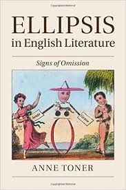 Ellipsis in English Literature: Signs of Omission by Anne Toner - T 5 TON