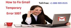 How to Fix Gmail Temporary Error 500 Call 1-888-909-0535 Gmail Help How to Fix Gmail Temporary Error 500 Call 1-888-909-0535 Gmail Helpline Number For quick support. Follow the steps to fix Gmail Error Code 500.