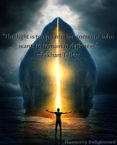 . Eckhart Tolle.The Light is too Painful......