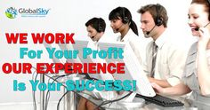 GlobalSky Call Center in the Philippines is working for their client's profits. GlobalSky's experience is your SUCCESS! Work with them now. Just click the image above now. Call Support, Philippines, Success, Sky, Image, Heaven