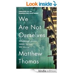 We Are Not Ourselves eBook: Matthew Thomas: Amazon.co.uk: Kindle Store