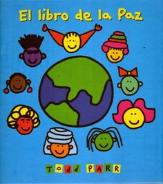 """Todd Parr. """"El libro de la Paz"""". Editorial Serres (2 a 6 años) También en catalán """"El llibre de la Pau"""".  Está en la BPM de Cocentaina"""