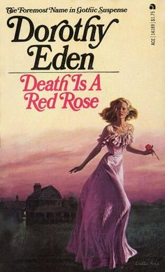 Death Is A Red Rose, by Dorothy Eden. Ace, 1970. Cover by Walter Popp. #gothic