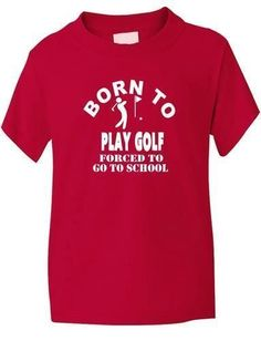 e97a55e2f Born To Play Golf T-Shirt Boys Girls Kids Funny Present Gift Sizes 1-13  Years