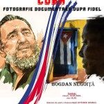 "Expozitia de exceptie cu tema ""CUBA – Fotografie documentara dupa Fidel"""