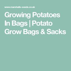 Growing Potatoes In Bags | Potato Grow Bags & Sacks