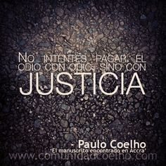 Ser alguien justo y buscar la justicia.