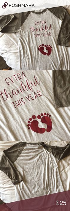Thankful This Year Maternity Thanksgiving Shirt EUC! Worn once. Check out my closet and see the Christmas version. Bundle both and get a huge discount! Both size large. Olive and white baseball tee style. Tops