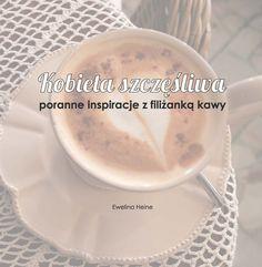 Dodatek do prezentu dla niej szczególnie miłośniczki kawy. Kobieta szczęśliwa – poranne inspiracje z filiżanką kawy Księgarnia Wydawnictwa Bernardinum