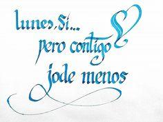 Caligrafía Antonio Ayala. frases motivadoras #366 #caligraffiti #caligrafia #frase #motivacion #arte #amor #romatico