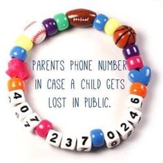 A great idea if your child gets lost - your contact phone number on a bracelet!