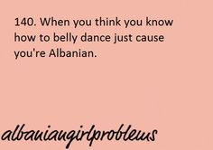 Albanian Girl Problems