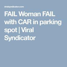 FAIL Woman FAIL with CAR in parking spot   Viral Syndicator Funny Fails, Car Ins, Binaural Beats, Park, Woman, Fun Nails, Parks, Women, One Job
