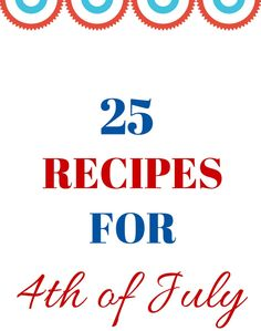 25 Recipes for 4th of July