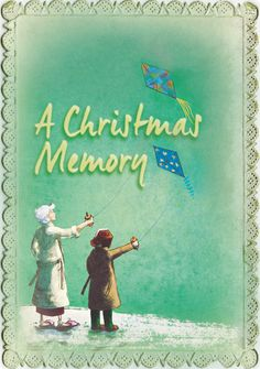 the new york premiere of a beautiful new musical based on the short story by truman - A Christmas Memory Full Text