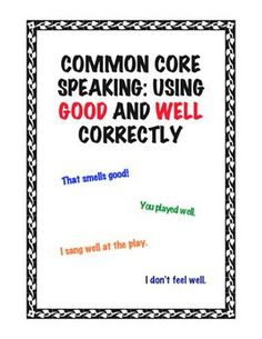 """You don't do something """"good."""" You do something """"well."""" Common sense FREE printable to help your kiddies learn when to use each"""
