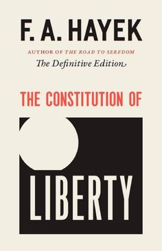 F. A. Hayek, The Constitution of Liberty