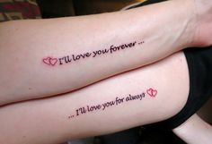 Mother Daughter tattoo... Except it's I'll love you forever and ill like you for always