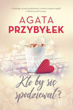 Kto by się spodziewał - Agata Przybyłek - Lubimyczytać. Humor, Tableware, Books, Literatura, Natalia Oreiro, Magick, Livros, Cheer, Dinnerware
