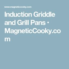 Induction Griddle and Grill Pans • MagneticCooky.com