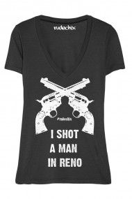 RudeChix Women's I Shot a Man in Reno V Neck Tee  Johnny Cash... GOT TO LOVE THE MAN IN BLACK