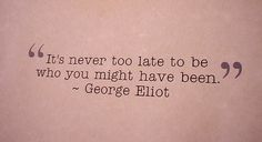 { never too late }