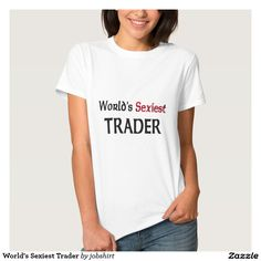 World's Sexiest Trader Tees