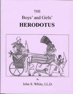 Boys' and Girls' Herodotus : Being Parts of the History of Herodotus by LL.D. John S. White http://www.amazon.com/dp/0966706706/ref=cm_sw_r_pi_dp_MMDMtb13SVGRZ72S