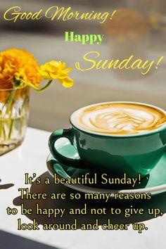 Sunday Morning Images, Happy Weekend Images, Good Morning Happy Sunday, Good Morning Images Flowers, Happy Sunday Quotes, Morning Quotes Images, Weekend Quotes, Good Morning Gif, Good Morning Messages